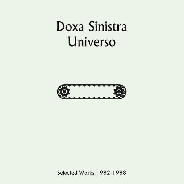 DOXA SINISTRA / Universo: Selected Works 1982-1988 (2LP)