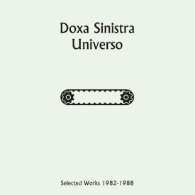 DOXA SINISTRA / Universo: Selected Works 1982-1988 (2LP) - sleeve image