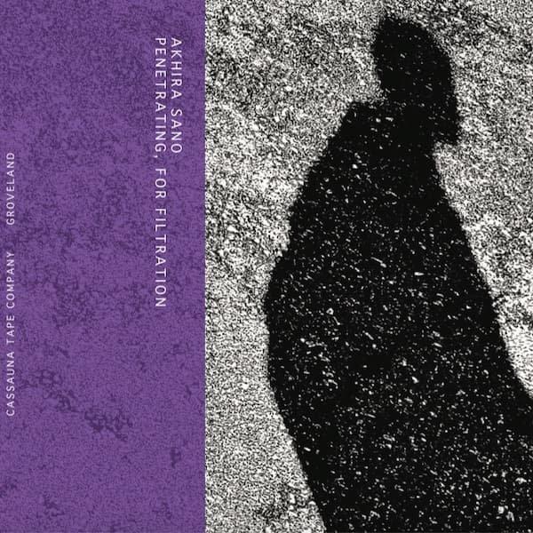 AKHIRA SANO / Penetrating, For Filtration (Cassette)