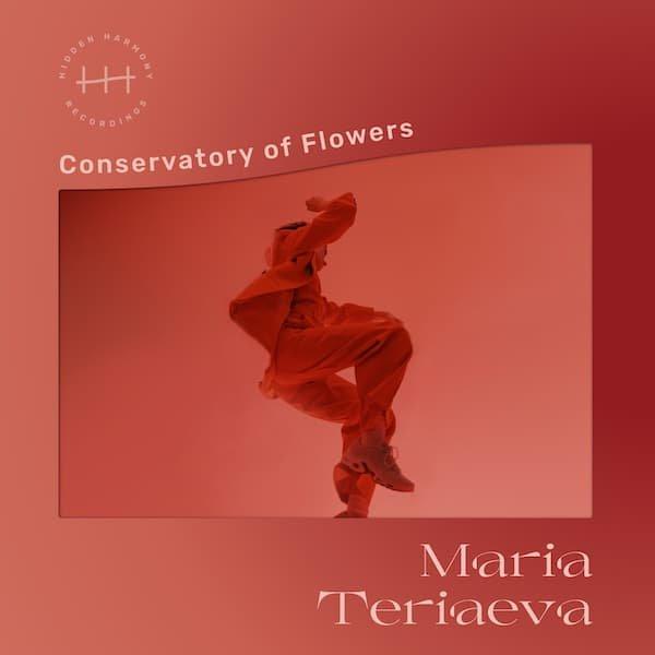 MARIA TERIAEVA / Conservatory Of Flowers (LP)