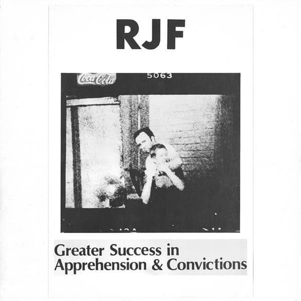 RJF / Greater Success in Apprehension & Convictions (LP)