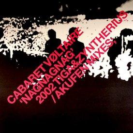 CABARET VOLTAIRE / Nag Nag Nag (2002 Tiga & Zyntherius / Akufen Mixes;) (12''-used) - sleeve image