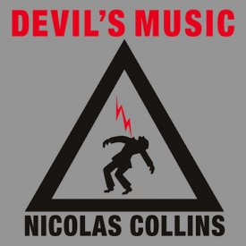 NICOLAS COLLINS / Devil's Music (2CD/2LP)