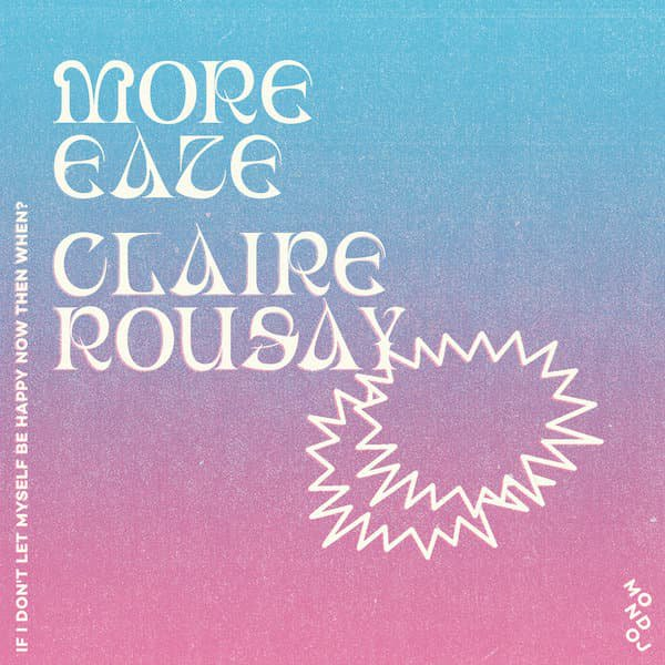 MORE EAZE & CLAIRE ROUSAY / If I Don't Let Myself Be Happy Now Then When? (Cassette)