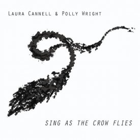 LAURA CANNELL, POLLY WRIGHT / Sing As The Crow Flies (LP Clear Vinyl) - sleeve image