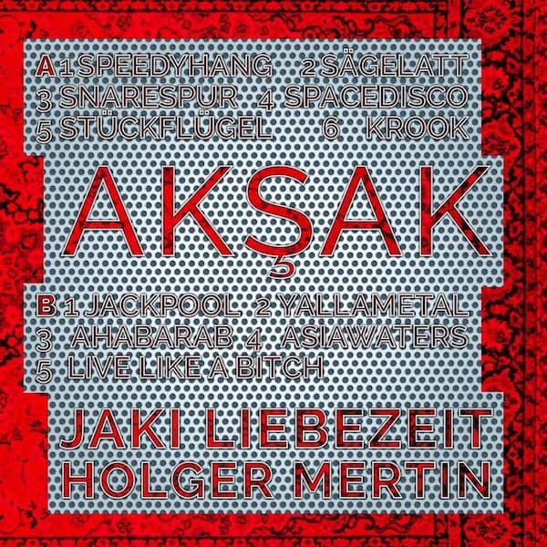 JAKI LIEBEZEIT, HOLGER MERTIN / Aksak (LP)