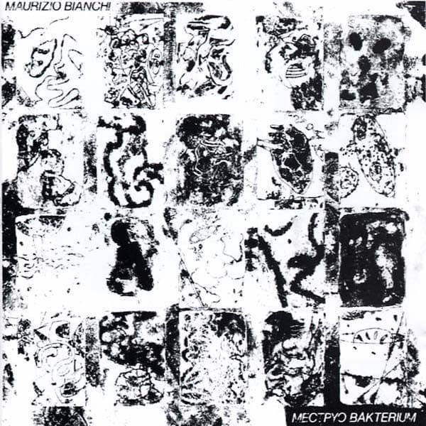 MAURIZIO BIANCHI / Mectpyo Bakterium (CD)