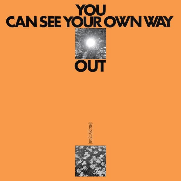 ILIAS AHMED & JEFRE CANTU-LEDESMA / You Can See Your Own Way Out (LP)