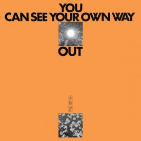 ILIAS AHMED & JEFRE CANTU-LEDESMA / You Can See Your Own Way Out (LP) - sleeve image