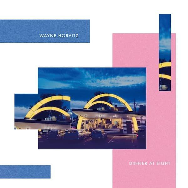 WAYNE HORVITZ / Dinner At Eight (LP)