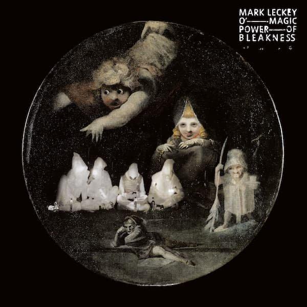 MARK LECKEY / O' Magic Power Of Bleakness (LP Clear Vinyl)