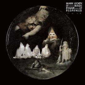 MARK LECKEY / O' Magic Power Of Bleakness (LP Clear Vinyl) - sleeve image