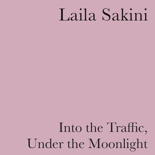 LAILA SAKINI / Into the Traffic, Under the Moonlight (LP color vinyl)