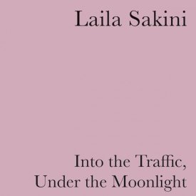LAILA SAKINI / Into the Traffic, Under the Moonlight (LP color vinyl) - sleeve image