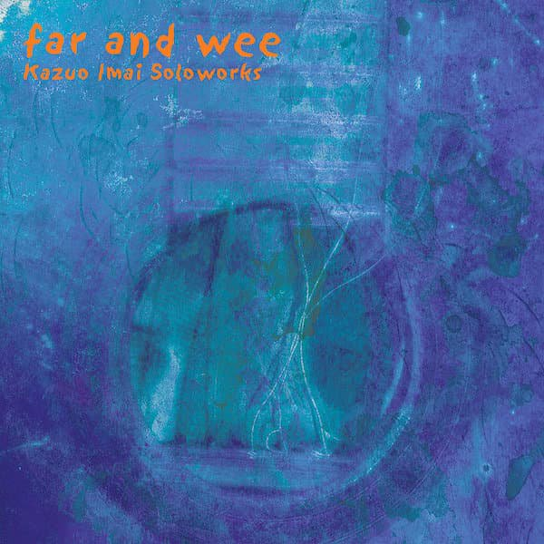 IMAI KAZUO / Far And Wee (LP+DL)