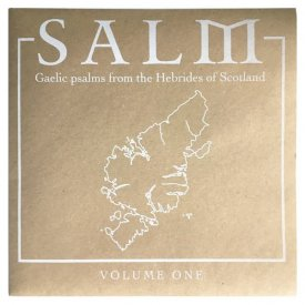 Unknown Artist / Salm: Gaelic Psalms From The Hebrides Of Scotland Volume One (LP)