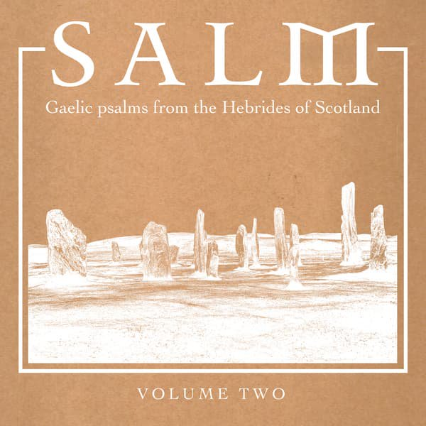 Unknown Artist / Salm: Gaelic Psalms From The Hebrides Of Scotland Volume Two (LP)