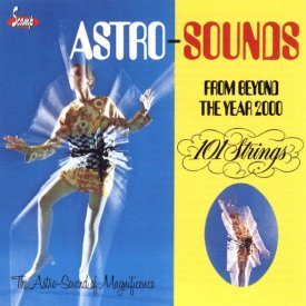101 STRINGS ORCHESTRA / Astro Sounds From Beyond the Year 2000 (CD)