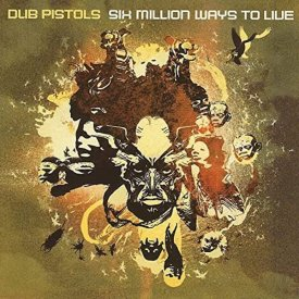 DUB PISTOLS / Six Million Ways To Live (2LP-used) - sleeve image