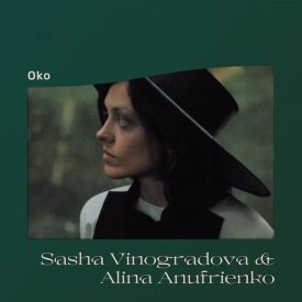 SASHA VINOGRADOVA & ALINA ANUFRIENKO / Oko (LP) - sleeve image