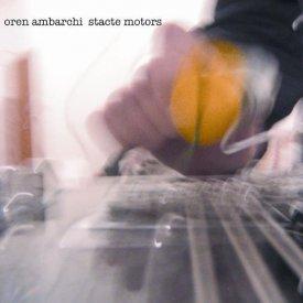 OREN AMBARCHI / Stacte Motors (12 inch)