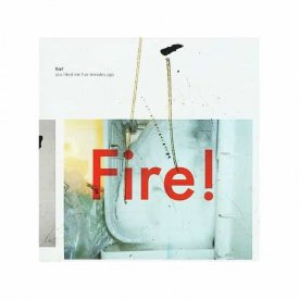 FIRE! / You Liked Me Five Minutes Ago (CD)