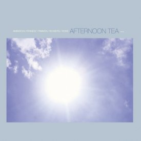 AMBARCHI + FENNESZ + PIMMON + REHBERG + ROWE / Afternoon Tea (CD/2LP)