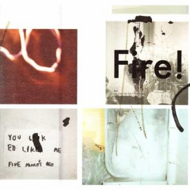 FIRE! / You Liked Me Five Minutes Ago (LP)