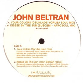 JOHN BELTRAN / Your Colors / Kissed By The Sun (12 inch)