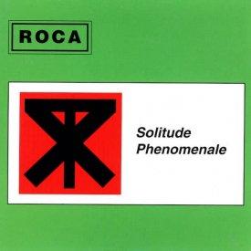 ROCA / Solitude Phenomenale (CD)