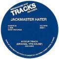 JACKMASTER HATER / Hiccup Track : Sensation (12inch)