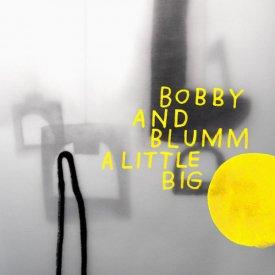 BOBBY & BLUMM / Little Big (CD)