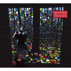 EGLE SOMMACAL / Tanto Non Arriva (CD)