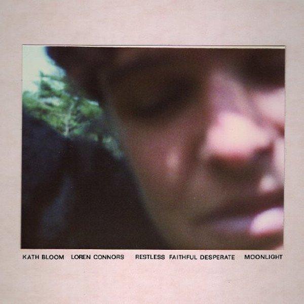 KATH BLOOM & LOREN CONNORS / Restless Faithful Desperate | Moonlight (2CD)