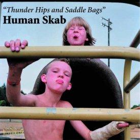 HUMAN SKAB / Thunder Hips & Saddle Bags (LP)