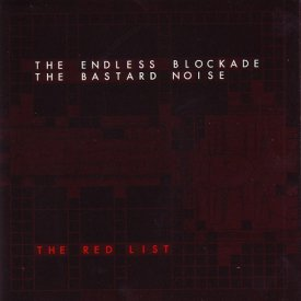 THE BASTARD NOISE | THE ENDLESS BLOCKADE / The Red List (CD)
