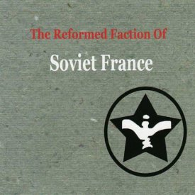 THE REFORMED FACTION OF SOVIET FRANCE / The Reformed Faction Of Soviet France (CD)