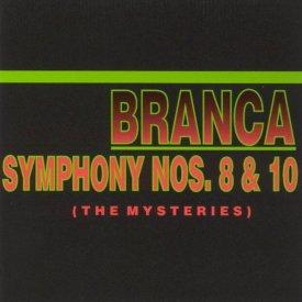 GLENN BRANCA / Symphony Nos.8 & 10 (The Mysteries) (CD)