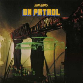 SUN ARAW / On Patrol (2LP)