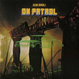 SUN ARAW / On Patrol (CD/2LP)