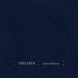 DUSTIN O'HALLORAN / Vorleben (CD)