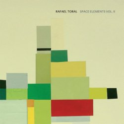 RAFAEL TORAL / Space Elements Vol. II (CD/LP)
