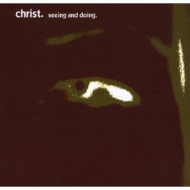 CHRIST. / Seeing And Doing. (CD)