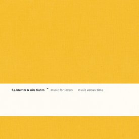F.S. BLUMM & NILS FRAHM / Music For Lovers Music Versus Time (CD)