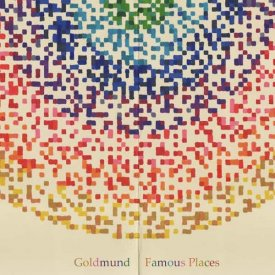 GOLDMUND / Famous Places (CD 国内盤仕様)