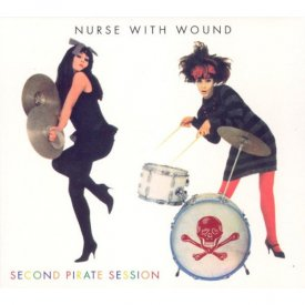 NURSE WITH WOUND / Second Pirate Session (CD)