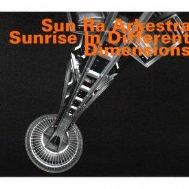 SUN RA ARKESTRA / Sunrise In Different Dimensions (CD)