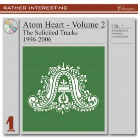 ATOM HEART / Volume 2 - The Solicited Tracks 1996-2006 (CD)