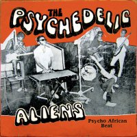 THE PSYCHEDELIC ALIENS / Psycho African Beat (CD/LP)