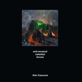 KIM CASCONE / Anti-Musical Celestial Forces (CD)